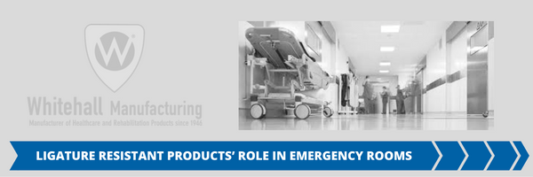 Ligature Resistant Products in Emergency Rooms